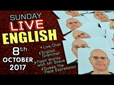 LIVE English Lesson - 8th OCT 2017 - Learning English - Facial Expressions - Grammar - New Words