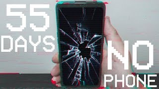 55 days without a PHONE AND SOCIAL MEDIA