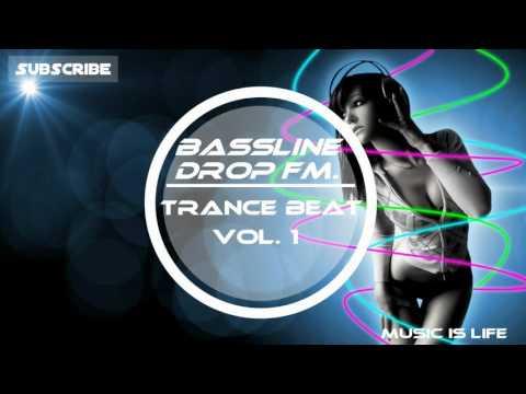 BASSLINEDROP FM. - Trance Beat Vol. 1
