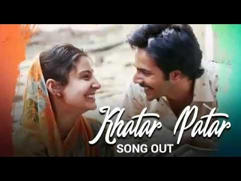 Khatar Patar Song   Sui Dhaaga - Made in India   Anushka Sharma   Varun