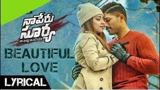 03 . Beautiful Love Lyrical | Naa Peru Surya Naa Illu India Songs | Allu Arjun, Anu Emannuel