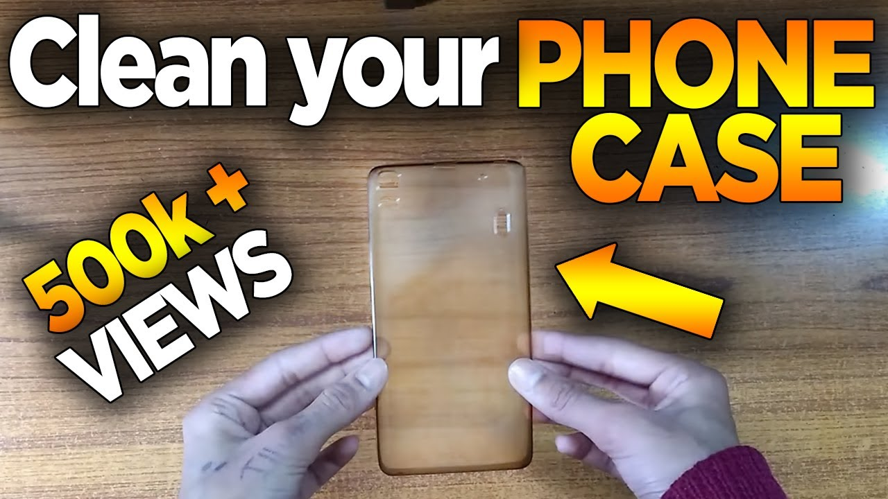 how to clean your phone case mobile cover the best way youtube