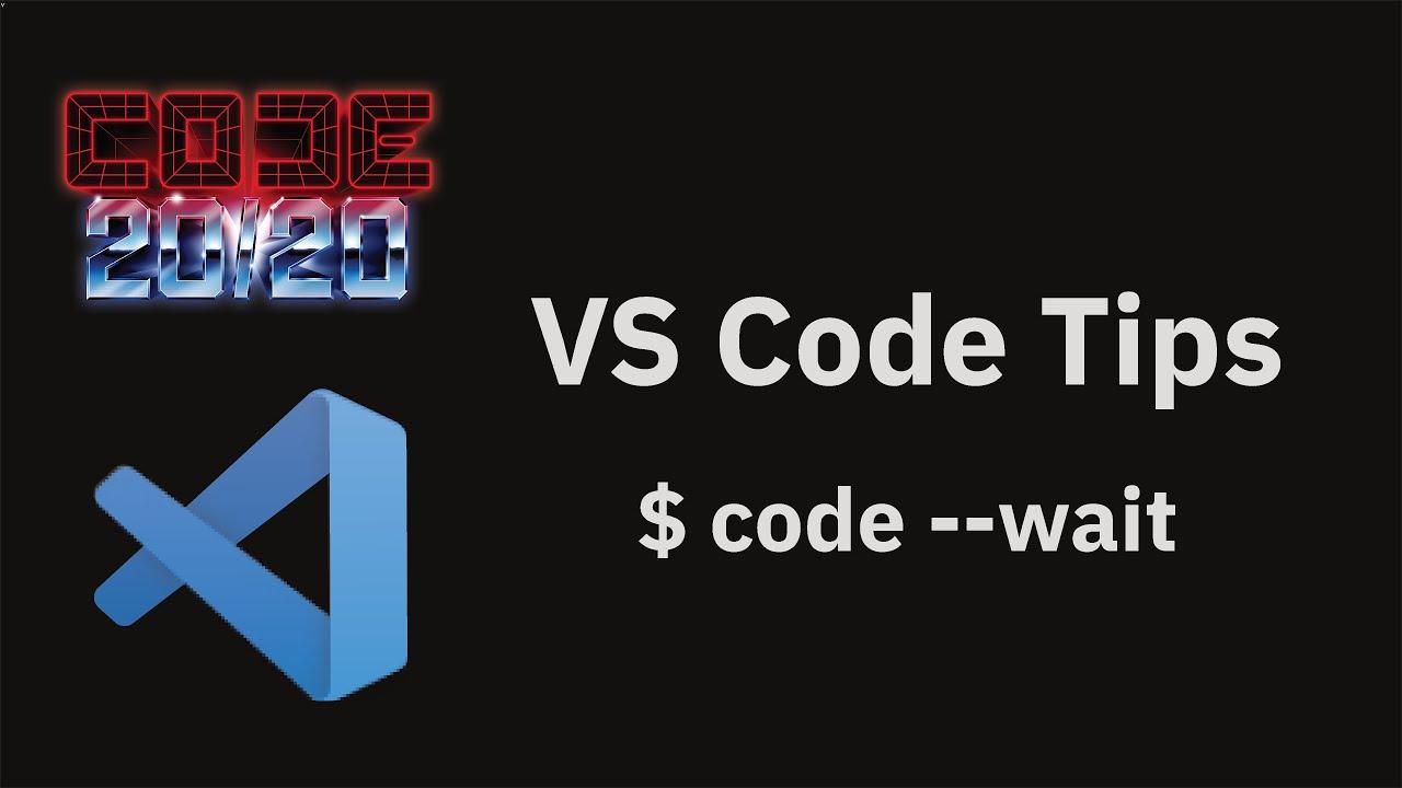 $ code --wait