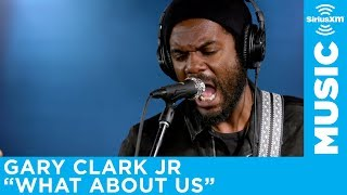"Gary Clark Jr. - ""What About Us"" [Live @ SiriusXM]"