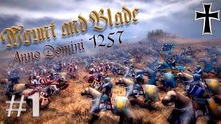 Mount and blade: Anno Domini 1257-ПЕРВЫЕ ШАГИ!#1