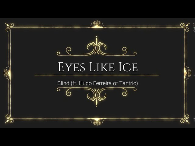 'Blind' the 'Eyes Like Ice' debut single featuring Hugo Ferreira of Tantric on backing vocals!