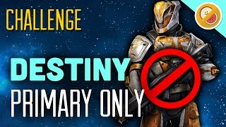"DESTINY CHALLENGE ""Primary Only"" Crucible Restraints (Funny Gaming Moments)"