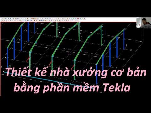 Thiết kế nhà xưởng cơ bản bằng phần mềm Tekla