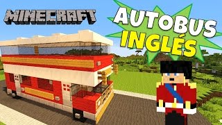 Minecraft: Autobus de dos pisos (Double-decker Bus) Tutorial