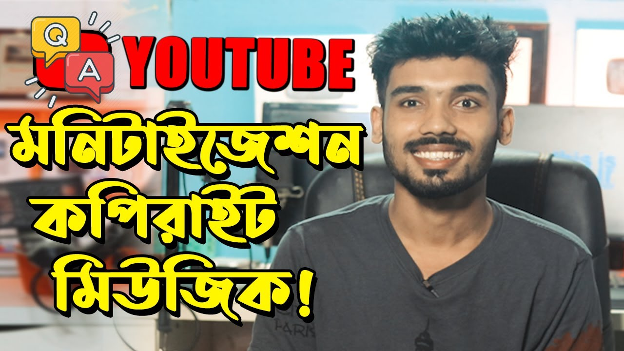 Q & A- YouTube Monetization, Background Music, Copyright ।। TUBER BiPU