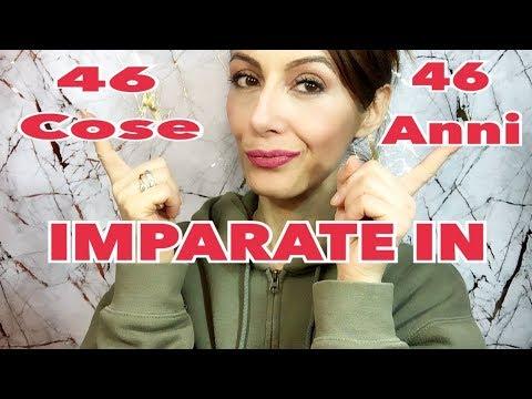 46 COSE CHE HO IMPARATO IN 46 ANNI