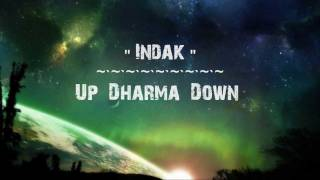 Repeat youtube video Indak lyrics by Up Dharma Down