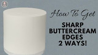 Sharp Buttercream Edges 2 Ways | Pro Froster Tutorial!