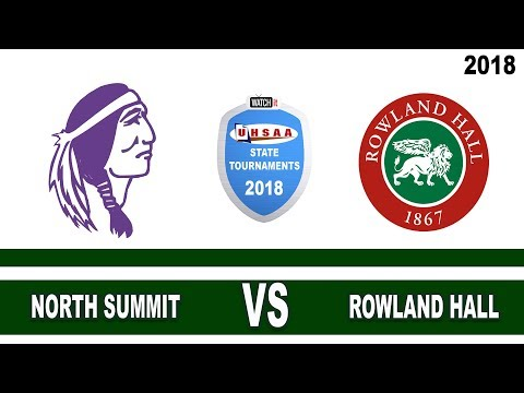 2A Boys Basketball: North Summit vs Rowland Hall UHSAA 2018 State Tournament Consolation Semifinals