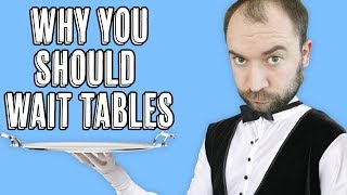 The One Reason Everyone Should Wait Tables • WheezyWaiter