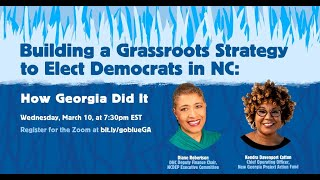 Building a Grassroots Strategy to Elect Democrats in NC: How Georgia Did It