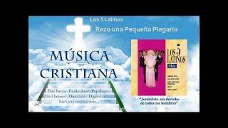 Música Cristiana - Rezo una Pequeña Plegaria