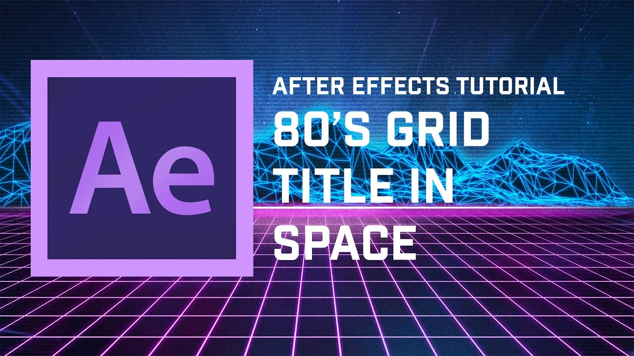 Adobe After Effects Tutorial: 80s Grid Title