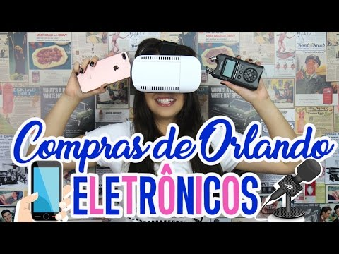 COMPRAS EM ORLANDO - ELETRÔNICOS