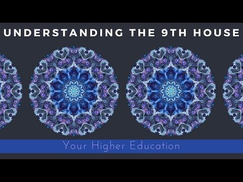 Your Higher Education [Understanding the 9th House] @CancVirgoAstro