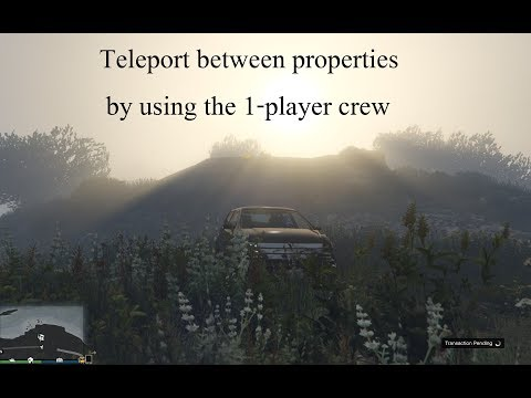 Teleport between properties WITHOUT switching the session [Required: 1-player crew]