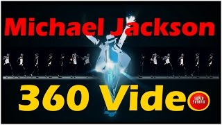 Michael Jackson |  360 Video  Virtual Reality