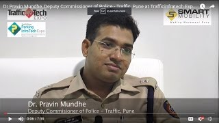 Dr Pravin Mundhe, Deputy Commissioner of Police - Traffic, Pune at Trafficinfratech Expo 2016