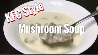 Mushroom Soup | KFC Style | Quick and Easy