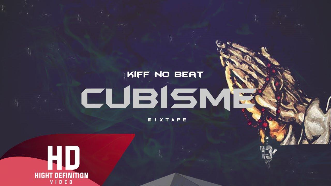 kiff no beat cubisme album complet
