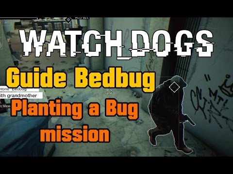 Watch Dogs - Guide Bedbug - Planting a Bug mission