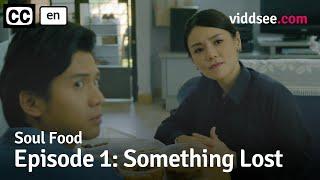 Soul Food - Episode 1: Something Lost // Viddsee Originals