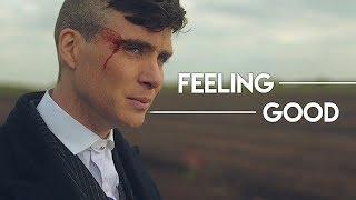 Peaky Blinders || Feeling Good