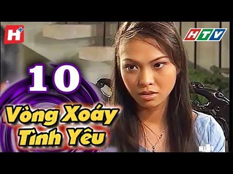 Vòng Xoáy Tình Yêu -  Tập 10 | Phim Tình Cảm Việt Nam Đặc Sắc Nhất 2016