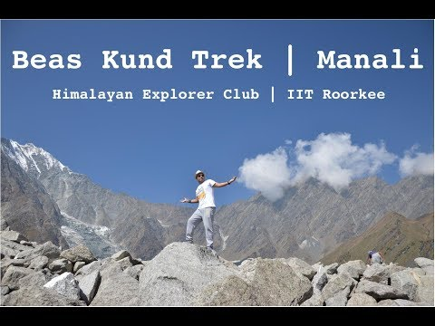 Manali Expedition 2016   Beas Kund Trek   HEC   IIT Roorkee