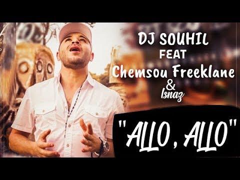 DJ Souhil Ft. Chemsou Freeklane & Isnaz - Allo Allo - ( Clip Officiel )