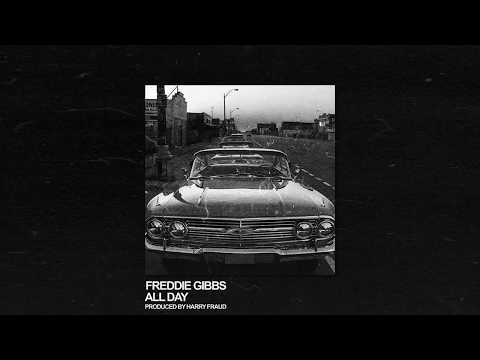 Freddie Gibbs - All Day (Prod. By Harry Fraud)