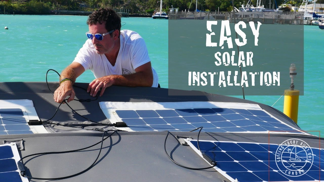 Easy Solar Panel Installation For Yachts Amp R V S Youtube