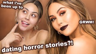 Chit Chat GRWM! Dating Horror Stories?! What I've been up to! and m...