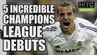 5 INCREDIBLE Champions League Debuts