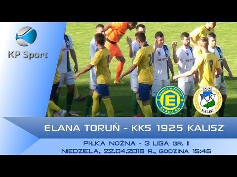 Elana Toruń - KKS 1925 Kalisz / LIVE / 3 Liga gr. II [22.04.2018]