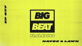 Big Beat Radio: EP #77 - Havoc & Lawn (The Edge Mix)