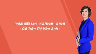 Phân biệt l/n, ng/ngh, g/gh - Tiếng Việt 3 - Cô Trần Thị Vân Anh