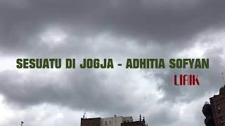 Gambar cover SESUATU DI JOGJA - ADHITIA SOFYAN LIRIK