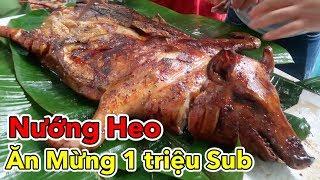 Lâm Vlog - Nướng Heo Ăn Mừng 1 Triệu Người Đăng Ký | 1.000.000 Subscribers