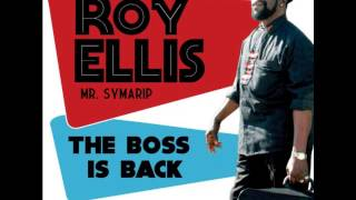 Roy Ellis (Mr. Symarip) - The Boss Is Back (Full Album)