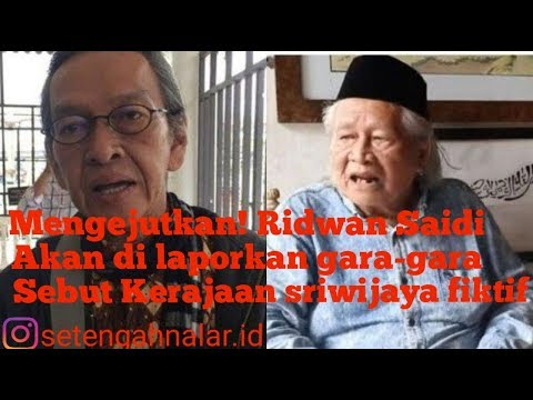 Babeh Ridwan Saidi Akan di laporkan Gara Gara Ungkap Sejarah Kerajaan Sr...