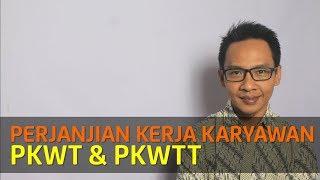 Perjanjian Kerja: Pkwt Dan Pkwtt