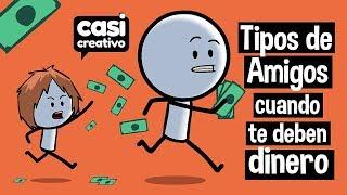 Tipos de Amigos Cuando te Deben Dinero | Casi Creativo
