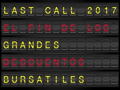 Last Call 2017: El fin de los grandes descuentos bursátiles.
