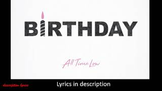 Fueled By Ramen - All Time Low: Birthday  (Lyrics in description)